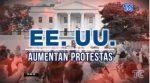 VIDEO: Otra jornada de protestas en Estados Unidos